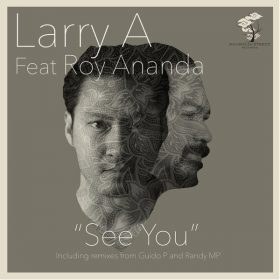 Larry-A-feat.-Roy-Ananda-See-You