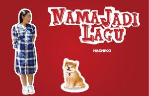 Nama Jadi Lagu: Hachiko