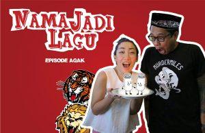 #NamaJadiLagu : Episode Agak