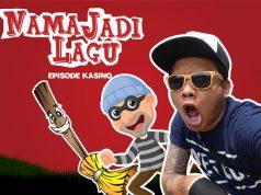 #NamaJadiLagu : Episode Kasino