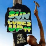 Sun Comes Up - Rudimental feat. James Arthur