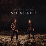 Lirik lagu No Sleep dari Bonn dan Martin Garrix
