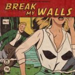 Break My Walls