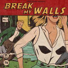 Break My Walls