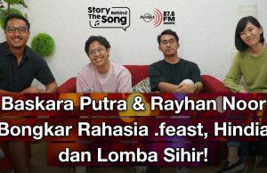 Story Behind The Song: Hindia & Rayhan Noor Bongkar Rahasia Lomba Sihir & .feast!